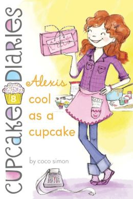 Alexis Cool as a Cupcake (Cupcake Diaries Series #8)