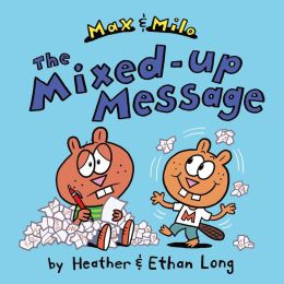 The Mixed-up Message (Max and Milo Series)