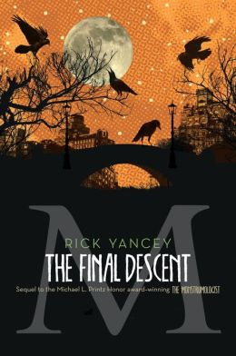The Final Descent (Monstrumologist Series #4)