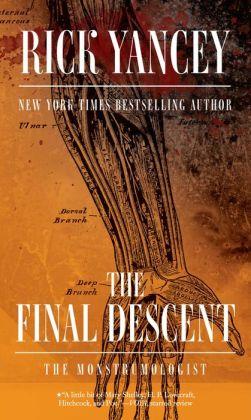 The Final Descent (Monstrumologist Series #4)