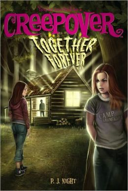 Together Forever (You're Invited to a Creepover Series #8)