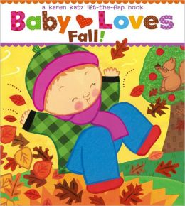 Baby Loves Fall!: A Karen Katz Lift-the-Flap Book