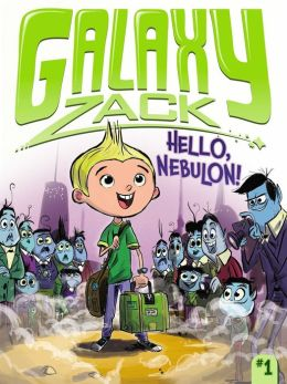 Hello, Nebulon! (Galaxy Zack Series #1)