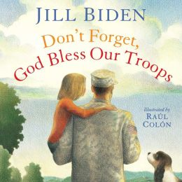 Don't Forget, God Bless Our Troops: with audio recording