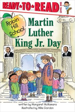 Martin Luther King Jr. Day (Robin Hill School Ready-to-Read Series)