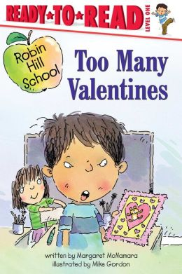 Too Many Valentines (Robin Hill School Ready-to-Read Series)