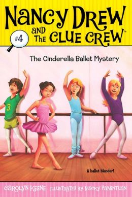 The Cinderella Ballet Mystery (Nancy Drew and the Clue Crew Series #4)