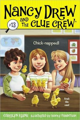 Chick-napped! (Nancy Drew and the Clue Crew Series #13)