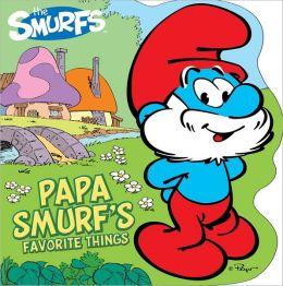 Papa Smurf's Favorite Things