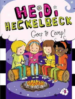 Heidi Heckelbeck Goes to Camp! (Heidi Heckelbeck Series #8)