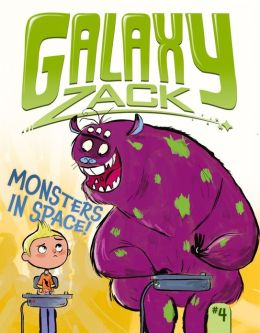 Monsters in Space! (Galaxy Zack Series #4)
