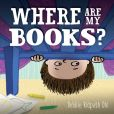 Book Cover Image. Title: Where Are My Books?, Author: Debbie Ridpath Ohi