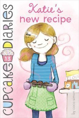 Katie's New Recipe (Cupcake Diaries Series #13)