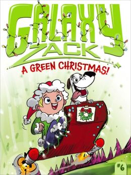 A Green Christmas! (Galaxy Zack Series #6)