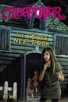 The House Next Door (You're Invited to a Creepover Series #16)