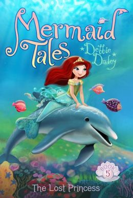 The Lost Princess (Mermaid Tales Series #5)