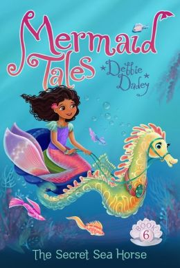 The Secret Sea Horse (Mermaid Tales Series #6)