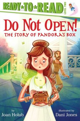 Do Not Open!: The Story of Pandora's Box