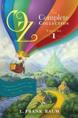 Oz, the Complete Collection, Volume 1: The Wonderful Wizard of Oz; The Marvelous Land of Oz; Ozma of Oz
