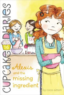 Alexis and the Missing Ingredient (Cupcake Diaries Series #16)