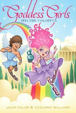 Iris the Colorful (Goddess Girls Series #14)