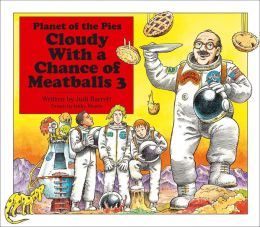 Cloudy With a Chance of Meatballs 3: Planet of the Pies