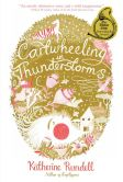Book Cover Image. Title: Cartwheeling in Thunderstorms, Author: Katherine Rundell