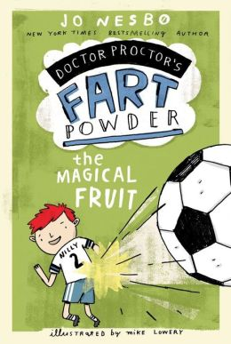 The Magical Fruit (Doctor Proctor's Fart Powder Series #4)