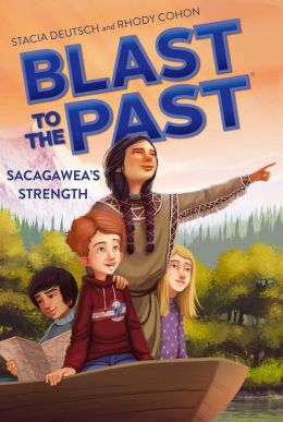 Sacagawea's Strength (Blast to the Past Series #5)
