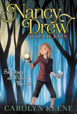 Sabotage at Willow Woods (Nancy Drew Diaries Series #5)
