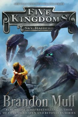 Sky Raiders (Five Kingdoms Series #1)