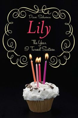 Lily: The Year I Turned Sixteen