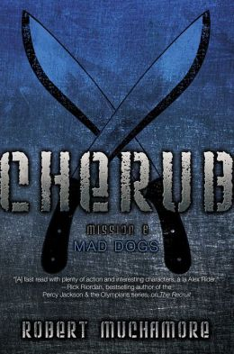 Mad Dogs: Mission 8 (Cherub Series)