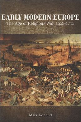 Early Modern Europe: The Age of Religious War, 1559-1715