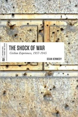 The Shock of War: Civilian Experiences, 1937-1945