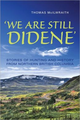 'We Are Still Didene': Stories of Hunting and History from Northern British Columbia