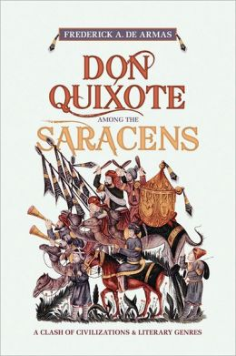 Don Quixote Among the Saracens: A Clash of Civilizations and Literary Genres