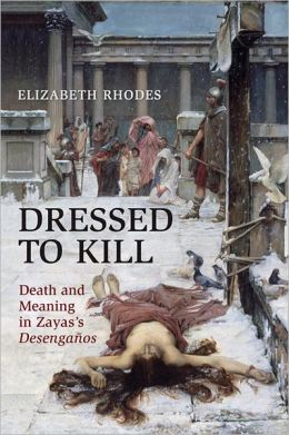 Dressed to Kill: Death and Meaning in Zaya's Desenganos