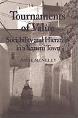 Tournaments of Value: Sociability and Hierarchy in a Yemeni Town