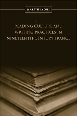 Reading Culture & Writing Practices in Nineteenth-Century France