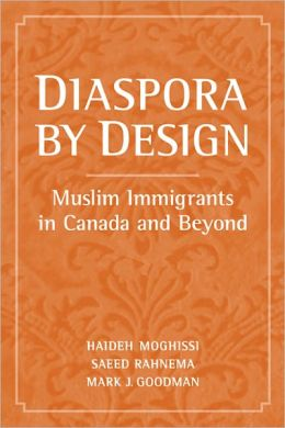 Diaspora by Design: Muslim Immigrants in Canada and Beyond