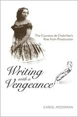 Writing with a Vengeance: The Countess de Chabrillan's Rise from Prostitution