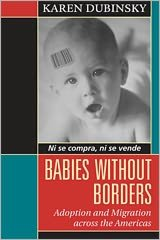 Babies without Borders: Adoption and Migration across the Americas