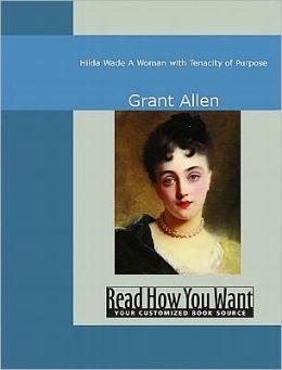 Hilda Wade: A Woman with Tenacity of Purpose