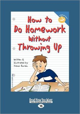 How To Do Homework Without Throwing Up (Easyread Large Edition)