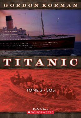 Titanic Tome 3: SOS