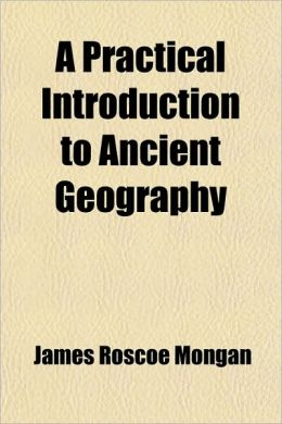 A Practical Introduction To Ancient Geography