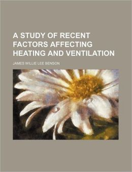 A Study Of Recent Factors Affecting Heating And Ventilation