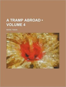 A Tramp Abroad (Volume 4)