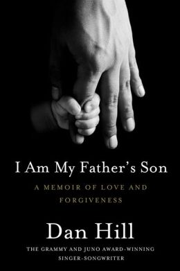 I Am My Father's Son: A Memoir of Love and Forgiveness